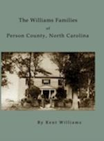 The Williams Families of Person County, North Carolina af Kent Williams