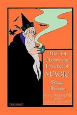 The Art, Theory and Practice of Magic - Stage Illusions af Nevil Maskelyne, David Devant