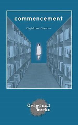 Commencement af Clay McLeod Chapman