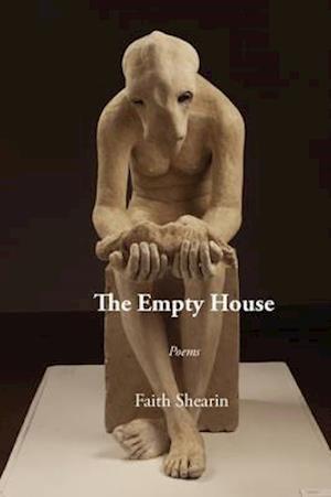 The Empty House af Faith Shearin