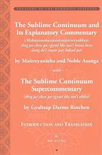 The Sublime Continuum Super-Commentary (Theg Pa Chen Po Rgyud Bla Ma'i Tikka) with the Sublime Continuum Treatise Commentary (Mahayanottaratantra (Treasury of the Buddhist Sciences)