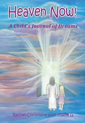 Heaven Now! af Christiana, Mama G.