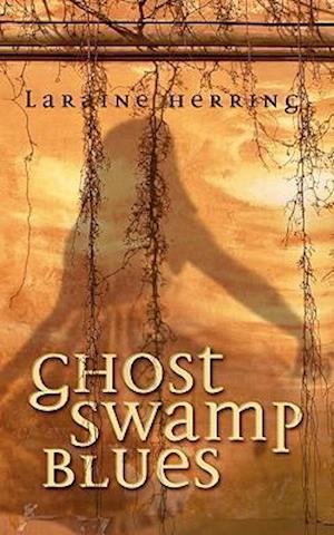 Ghost Swamp Blues af Laraine Herring
