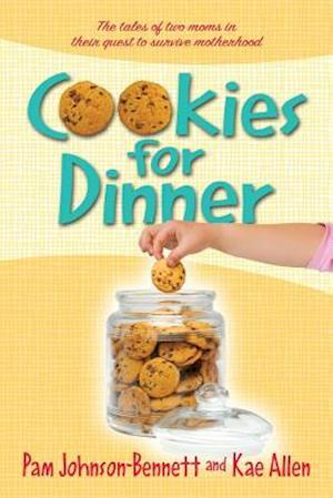 Cookies for Dinner af Pam Johnson-Bennett, Kae Allen