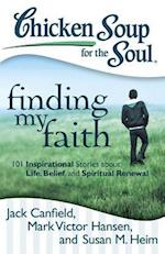 Chicken Soup for the Soul Finding My Faith (CHICKEN SOUP FOR THE SOUL)