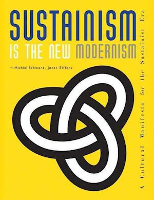 Sustainism is the New Modernism af Joost Elffers, Michael Schwarz