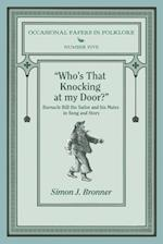 Who's That Knocking on My Door? (Occasional Papers in Folklore, nr. 5)