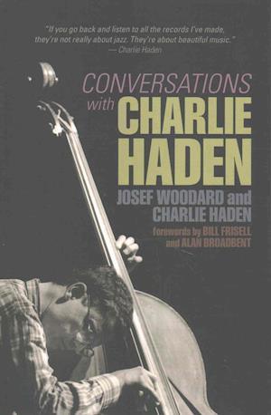 Bog, paperback Conversations with Charlie Haden af Josef Woodard, Charlie Haden
