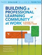 Building a Professional Learning Community at Work af William M. Ferriter, PARRY GRAHAM