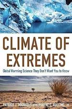 Climate of Extremes af Robert C. Balling Jr., Patrick J. Michaels