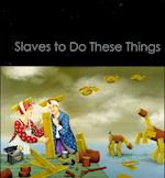 Slaves to Do These Things af Amy King