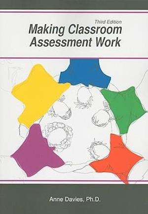 Making Classroom Assessment Work af Anne Davies