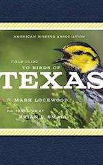 American Birding Association Field Guide to Birds of Texas (American Birding Association State Field)