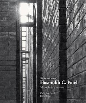 The Architecture of Hasmukh C. Patel af Catherine Desai