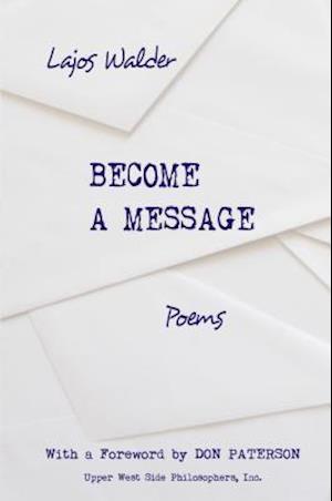 Become a Message af Lajos Walder