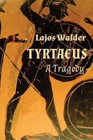 Tyrtaeus af Lajos Walder