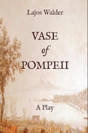 Vase of Pompeii af Lajos Walder