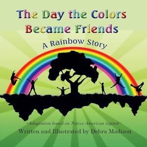 Bog, paperback The Day the Colors Became Friends af Debra Madison
