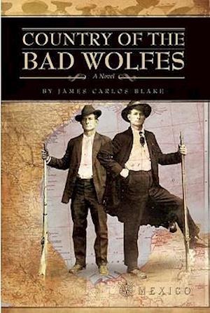 Country of the Bad Wolfes af James Carlos Blake