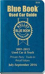 Kelley Blue Book Used Car Guide July-September 2016 (KELLEY BLUE BOOK USED CAR GUIDE CONSUMER EDITION, nr. 24)