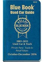 Kelley Blue Book Used Car Guide October -  December 2016 (KELLEY BLUE BOOK USED CAR GUIDE CONSUMER EDITION, nr. 24)