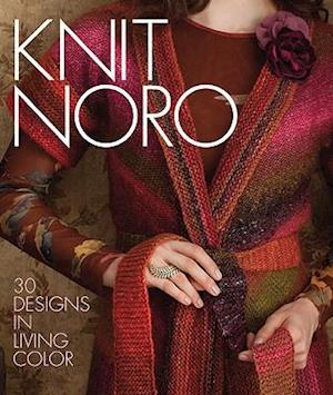 Knit Noro af Wendy Williams, Sixth Spring Books
