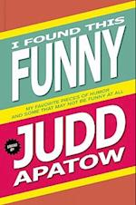I Found This Funny af Michael Chabon, Judd Apatow, Amy Bloom
