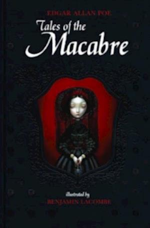 Tales of the Macabre af Benjamin Lacombe, Edgar Allan Poe