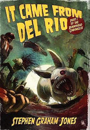 It Came from del Rio af Stephen Graham Jones