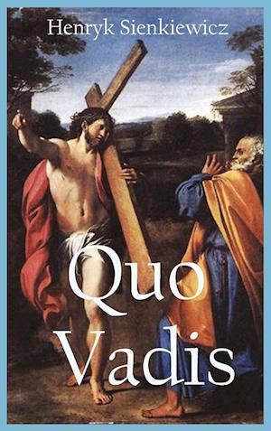 Quo Vadis af Sienkiewicz Henryk
