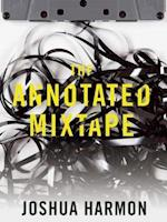 The Annotated Mixtape af Joshua Harmon