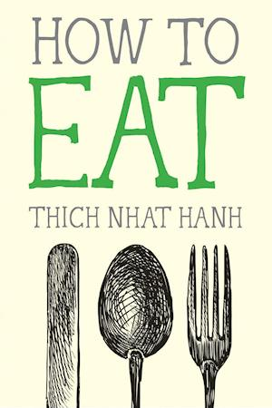 How to Eat af Thich Nhât Hanh