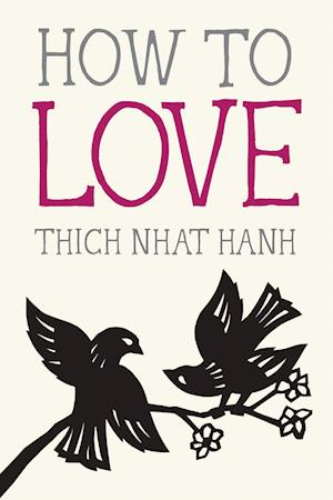 How to Love af Thich Nhât Hanh