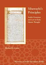 Sibawayhi's Principles (Resources in Arabic and Islamic Studies, nr. 5)