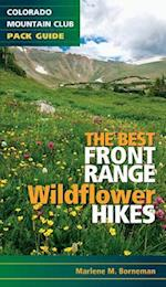 Colorado Mountain Club Pack Guide The Best Front Range Wildflower Hikes (Colorado Mountain Club Pack Guide)
