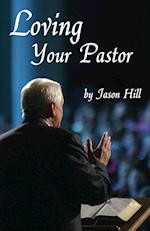Loving Your Pastor af Jason Hill