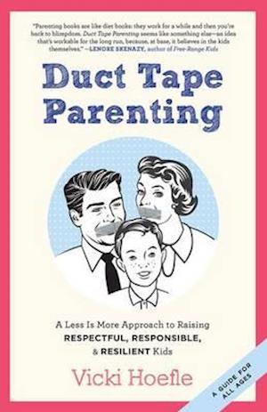 Duct Tape Parenting af Vicki Hoefle