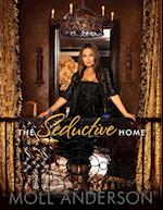 The Seductive Home af Moll Anderson