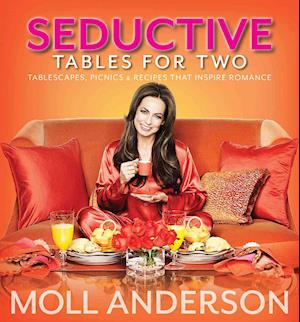 Seductive Tables for Two af Moll Anderson