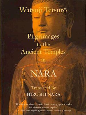 Bog, paperback Pilgrimages to the Ancient Temples in Nara af Watsuji Tetsuro
