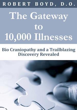 Gateway to 10,000 Illnesses af Robert Boyd