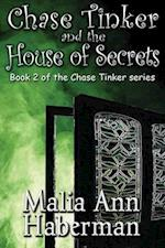 Chase Tinker and the House of Secrets af Malia Ann Haberman