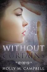 Without Curtains af Holly M. Campbell