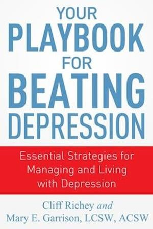 Bog, paperback Your Playbook for Beating Depression af Mary Garrison, Cliff Richey