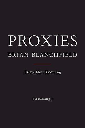 Proxies af Brian Blanchfield