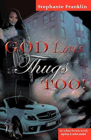 God Loves Thugs Too! af Stephanie Franklin