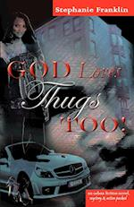 God Loves Thugs Too! af Stephanie Franklin