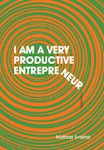 I Am a Very Productive Entrepreneur af Mathias Svalina