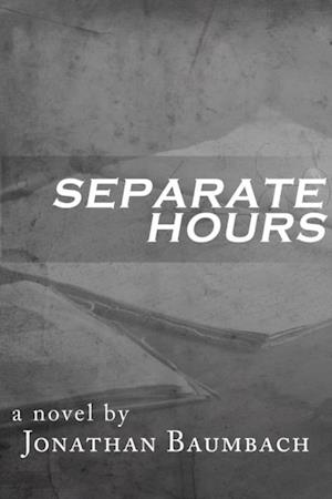 Separate Hours af Jonathan Baumbach