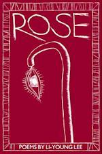 Rose af Li-Young Lee